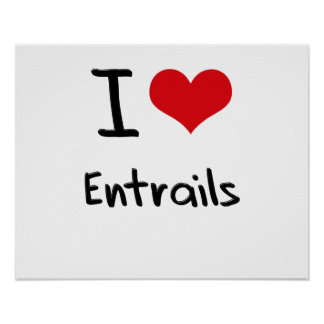 I love Entrails Posters
