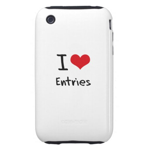 I love Entries iPhone 3 Tough Cover