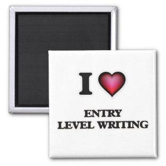 I Love Entry Level Writing Magnet