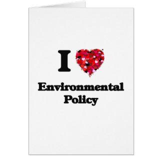 I Love Environmental Policy Greeting Card