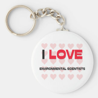 I LOVE ENVIRONMENTAL SCIENTISTS KEYCHAIN