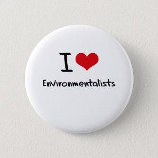 I love Environmentalists Pinback Button