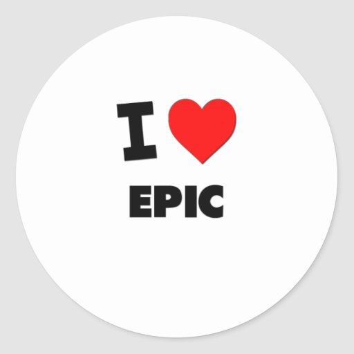 I love Epic Stickers