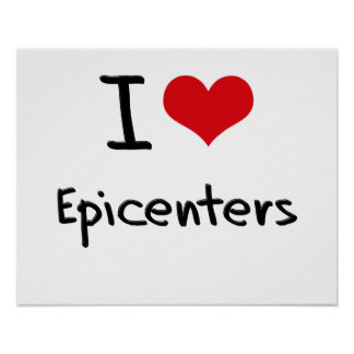 I love Epicenters Posters