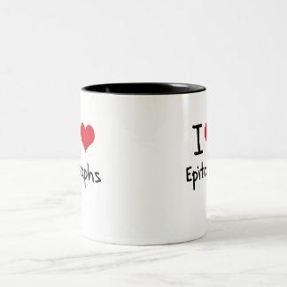 I love Epitaphs Coffee Mugs