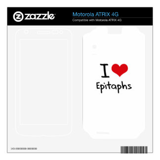 I love Epitaphs Motorola ATRIX 4G Decals
