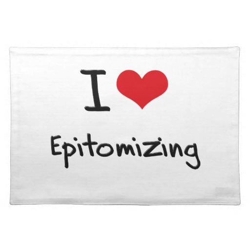 I love Epitomizing Place Mat