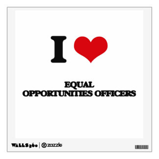 I love Equal Opportunities Officers Wall Skin