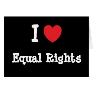 I love Equal Rights heart custom personalized Card
