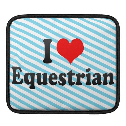 I love Equestrian iPad Sleeves