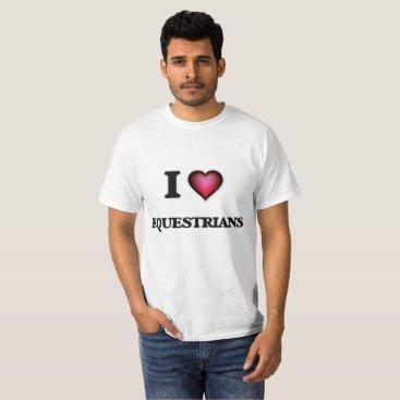 Beach Themed I love EQUESTRIANS T-Shirt