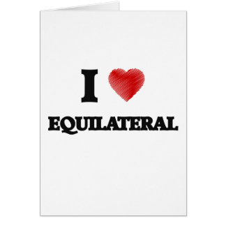 I love EQUILATERAL Card