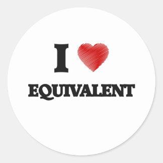 I love EQUIVALENT Classic Round Sticker