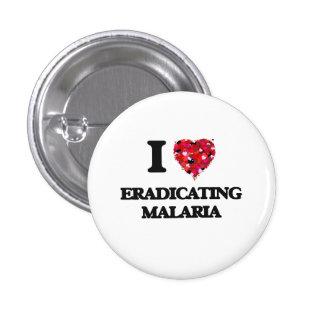 I love Eradicating Malaria 1 Inch Round Button