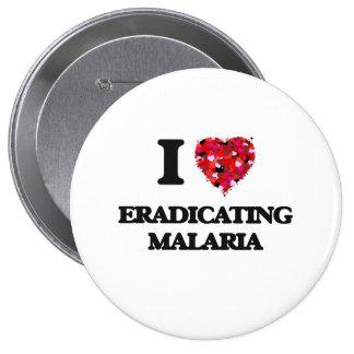I love Eradicating Malaria 4 Inch Round Button