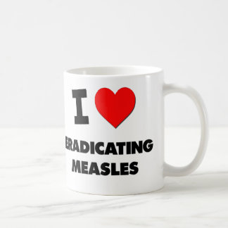 I Love Eradicating Measles Classic White Coffee Mug