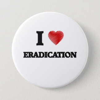 I love ERADICATION Button