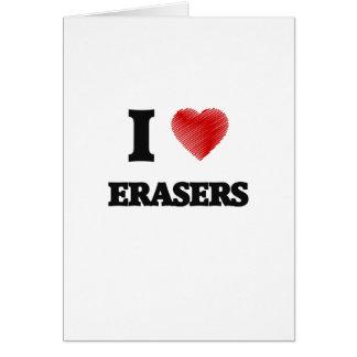 I love ERASERS Card