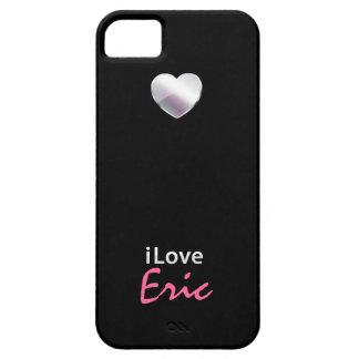 I Love Eric iPhone 5 Cover