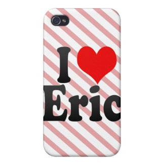 I love Eric iPhone 4/4S Covers