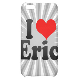 I love Eric Cover For iPhone 5C