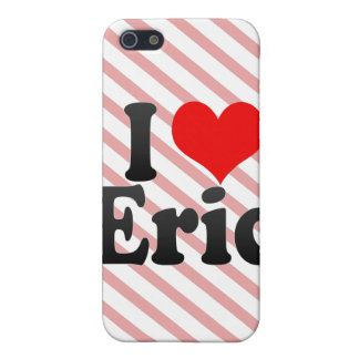 I love Eric Case For iPhone 5