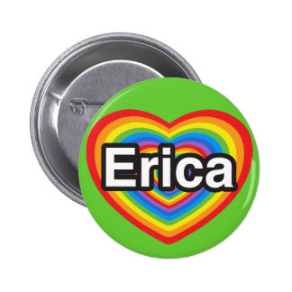 I love Erica. I love you Erica. Heart Button