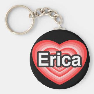 I love Erica. I love you Erica. Heart Keychain