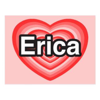 I love Erica. I love you Erica. Heart Postcard