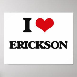 I Love Erickson Poster