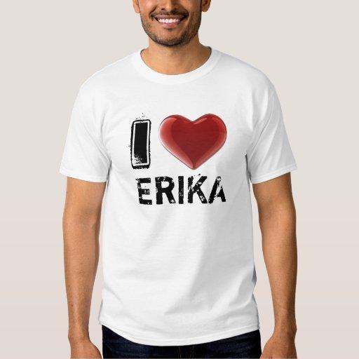 I LOVE ERIKA TEE SHIRT