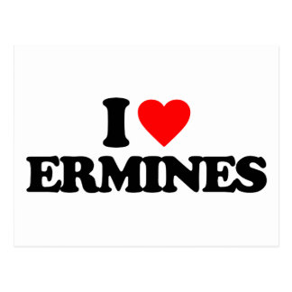 I LOVE ERMINES POSTCARD