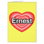 I love Ernest. I love you Ernest. Heart Greeting Card
