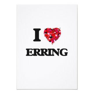 I love ERRING 5x7 Paper Invitation Card