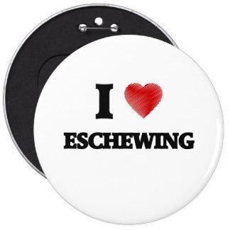 I love ESCHEWING Button