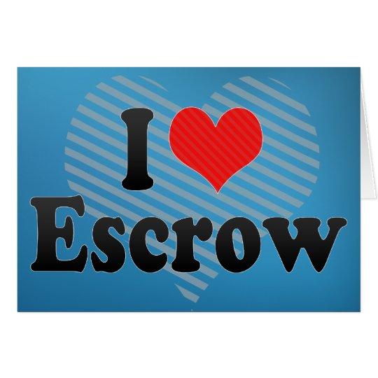 I Love Escrow Card