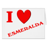 I Love Esmeralda Card