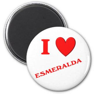 I Love Esmeralda Refrigerator Magnet