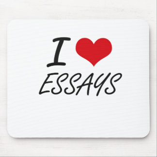 I love ESSAYS Mouse Pad