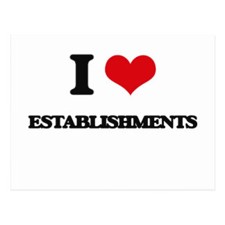 I love ESTABLISHMENTS Postcard