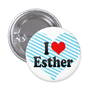 I love Esther Button