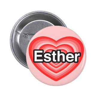 I love Esther. I love you Esther. Heart Pinback Button