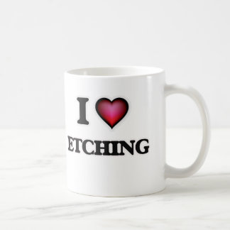 I love ETCHING Coffee Mug