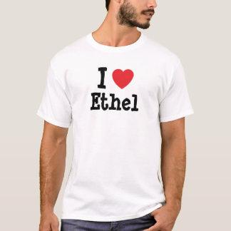 I love Ethel heart T-Shirt