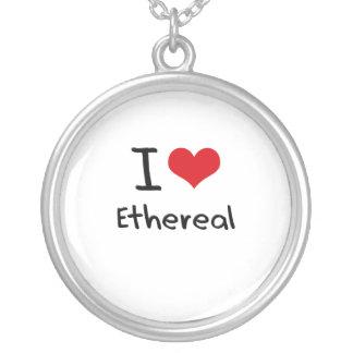 I love Ethereal Pendants
