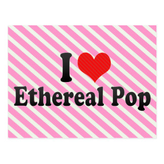 I Love Ethereal Pop Postcard