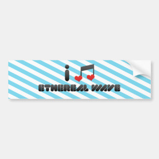 I Love Ethereal Wave Car Bumper Sticker