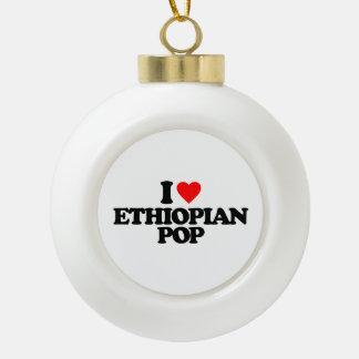 I LOVE ETHIOPIAN POP CERAMIC BALL CHRISTMAS ORNAMENT