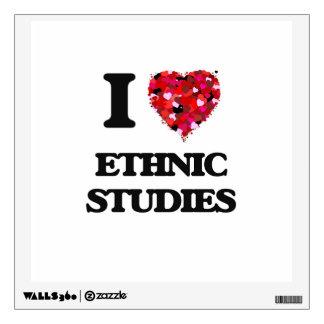 I Love Ethnic Studies Wall Decals