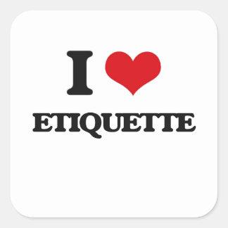 I love ETIQUETTE Square Sticker